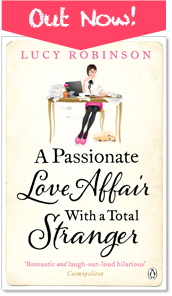 Passionate Love Affair With a Total Stranger by Lucy Robinson OUT NOW